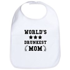 Worlds Drunkest Mom Bib
