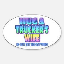 Hug A Trucker's Wife Sticker (Oval)