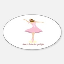 Born To Be In The Spotlight Decal