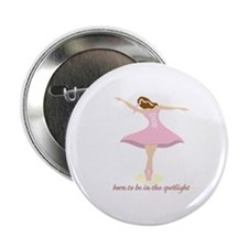 """Born To Be In The Spotlight 2.25"""" Button"""