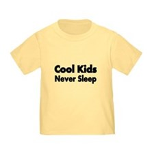 Cool Kids Never Sleep T-Shirt