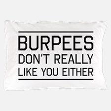 Burpees don't like you Pillow Case