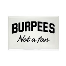 Burpees not a fan Magnets