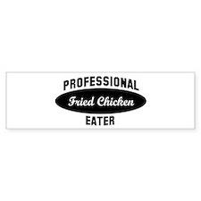 Pro Fried Chicken eater Bumper Car Sticker