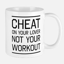 Cheat on lover not workout Mugs