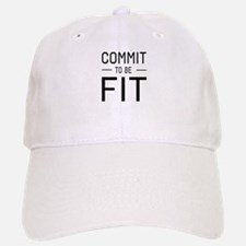 Commit to be fit Baseball Cap