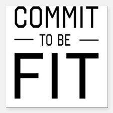 "Commit to be fit Square Car Magnet 3"" x 3"""