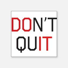 Don't quit do it Sticker