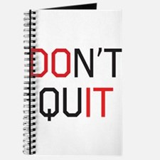 Don't quit do it Journal