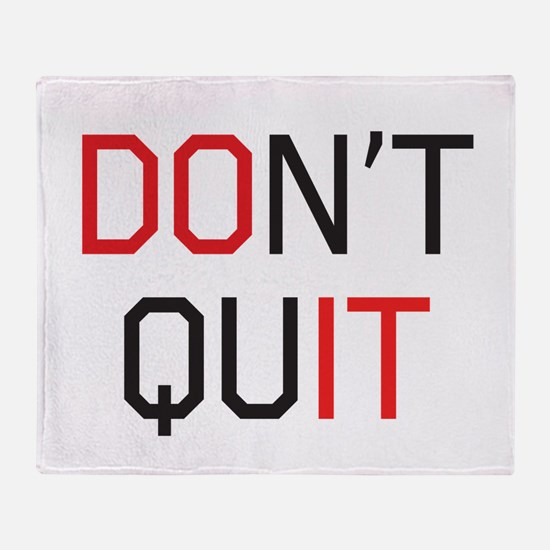 Don't quit do it Throw Blanket
