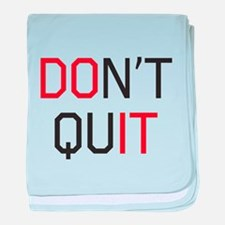 Don't quit do it baby blanket