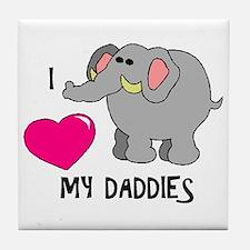 I Love My Daddies Elephant Tile Coaster