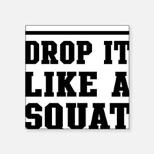 Drop it like a squat 2 Sticker