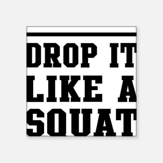 Drop it like a squat 2 Sticker