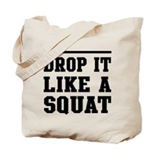 Drop it like a squat 2 Tote Bag
