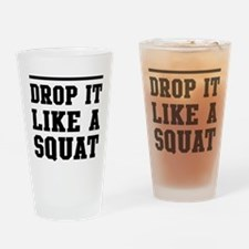 Drop it like a squat 2 Drinking Glass