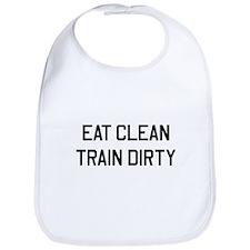 Eat clean, train dirty Bib