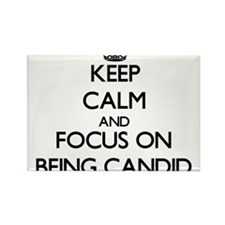 Keep Calm and focus on Being Candid Magnets