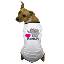 I Love My Mommies Elephant Dog T-Shirt