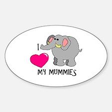 I Love My Mummies Elephant Oval Decal