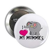I Love My Mummies Elephant Button