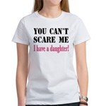 You Can't Scare Me - A Daughter Women's T-Shirt