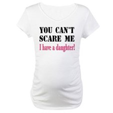 You Can't Scare Me - A Daughter Shirt