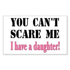 You Can't Scare Me - A Daughter Decal