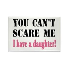 You Can't Scare Me - A Daughter Rectangle Magnet