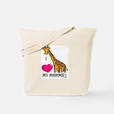 I Love My Mommies Giraffe Tote Bag