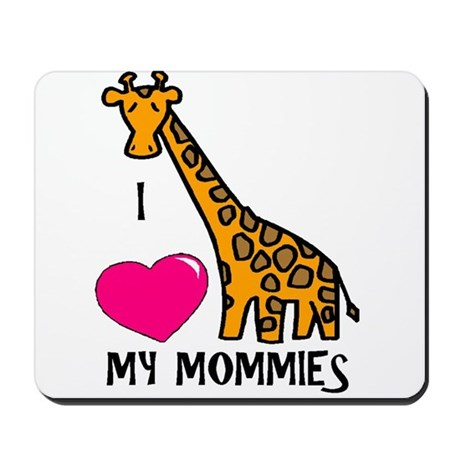 I Love My Mommies Giraffe Mousepad
