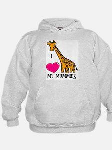 I Love My Mummies Giraffe Hoodie