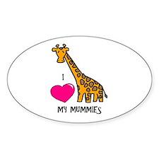 I Love My Mummies Giraffe Oval Decal