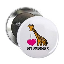 I Love My Mummies Giraffe Button