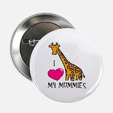 I Love My Mummies Giraffe Button