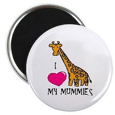 I Love My Mummies Giraffe Magnet