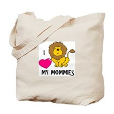 I Love My Mommies Lion Tote Bag