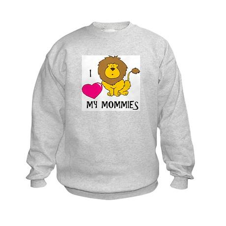 I Love My Mommies Lion Kids Sweatshirt