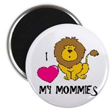 I Love My Mommies Lion Magnet