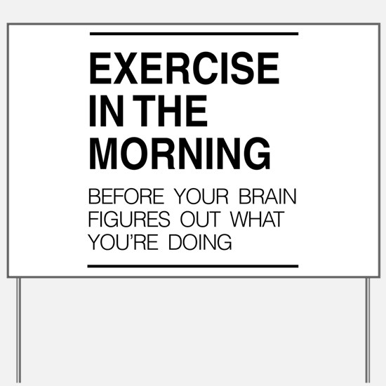Exercise in the morning Yard Sign