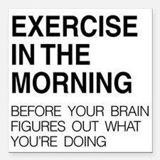 """Exercise in the morning Square Car Magnet 3"""" x 3"""""""