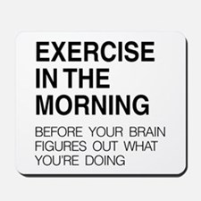 Exercise in the morning Mousepad