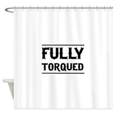 Fully Torqued 2 Shower Curtain