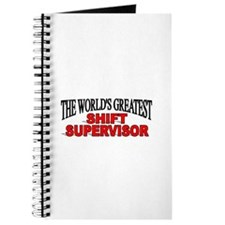 """The World's Greatest Shift Supervisor"" Journal"