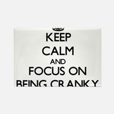 Keep Calm and focus on Being Cranky Magnets