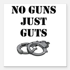 "NO GUNS JUST GUTS Square Car Magnet 3"" x 3"""