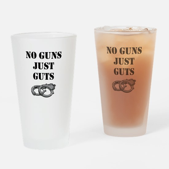 NO GUNS JUST GUTS Drinking Glass