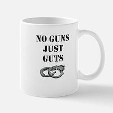 NO GUNS JUST GUTS Mugs