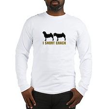 Pug - I SNORT CRACK Long Sleeve T-Shirt