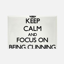 Keep Calm and focus on Being Cunning Magnets